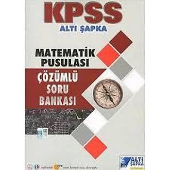 2019 KPSS Matematiðin Pusulasý Çözümlü Soru Bankasý Altý Þapka Yayýnlarý