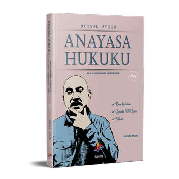 Anayasa Hukuku Konu Anlatýmý ve Çözümlü Sorularý Soysal Aygün Nisan 2020
