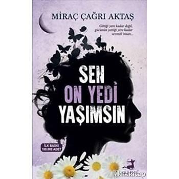 Miraç Çaðrý Aktaþ -    Sen On Yedi Yaþýmsýn