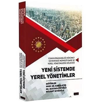 Yeni Sistemde Yerel Yönetimler - Hamza Ateþ, Mustafa Çöpoðlu, Mücahit Býyýkoðlu Savaþ Yayýnlarý