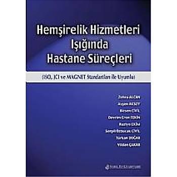 Hemþirelik Hizmetleri Iþýðýnda Hastane Süreçleri ( ISO,JCI ve MAGNET Standartlarý ile Uyumlu )