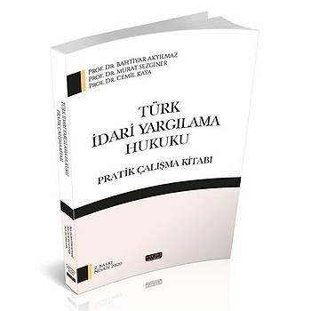 Türk Ýdari Yargýlama Hukuku Pratik Çalýþma Kitabý - Bahtiyar Akyýlmaz, Murat Sezginer, Cemil Kaya