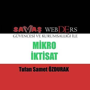 Savaþ WebDErs Mikro Ýktisat Konu Anlatýmlý Kitap + Video Anlatýmý - Tufan Samet Özdurak 2019