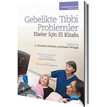 NOBEL AKADEMÝ GEBELÝKTE TIBBÝ PROBLEMLER EBELER ÝÇÝN EL KÝTABI - NERÝMAN SOÐUKPINAR