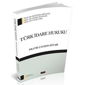 Türk Ýdare Hukuku Pratik Çalýþma Kitabý - Bahtiyar Akyýlmaz, Murat Sezginer, Cemil Kaya