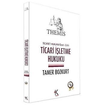 THEMIS Ticaret Hukuku Özet Cilt I - Ticari Ýþletme Hukuku - Tamer Bozkurt