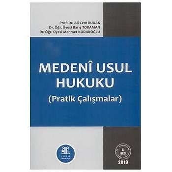 Medeni Usul Hukuku Pratik Çalýþmalar - Ali Cem Budak, Barýþ Toraman, Mehmet Kodakoðlu
