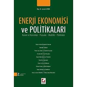 Enerji Ekonomisi ve Politikalarý Doç. Dr. Levent Aydýn Þubat 2016 / 2. Baský  Seçkin Yayýnevi