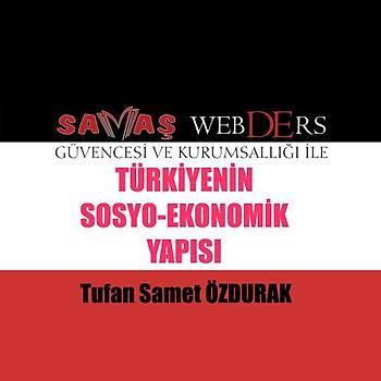Savaþ WebDErs Türkiyenin Sosyo Ekonomik Yapýsý Konu Anlatýmlý Kitap + Video Anlatýmý - Tufan Samet Özdurak 2019