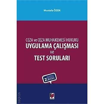 Ceza ve Ceza Muhakemesi Hukuku Uygulama Çalýþmasý ve Test Sorularý Mustafa Özen Þubat 2018 / 2. Baský