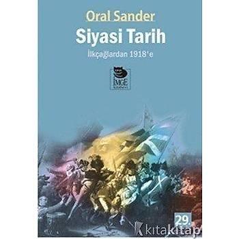 Siyasi Tarih Ýlkçaðlardan 1918'e - Oral Sander