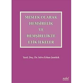 Nobel Týp Meslek Olarak Hemþirelik ve Hemþirelikte Etik Ýlkeler – Selva Erhan Þentürk