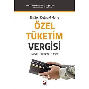 Özel Tüketim Vergisi Kanun, Açýklama, Yorum - Müslüm Turan, Müge Turan