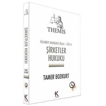 THEMIS Ticaret Hukuku Özet Cilt II - Þirketler Hukuku - Tamer Bozkurt