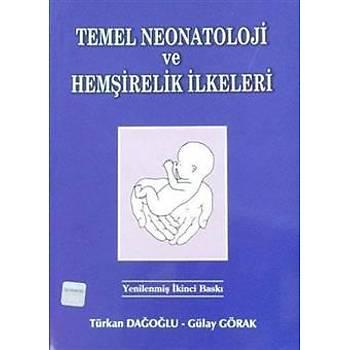 NOBEL TIP TEMEL NEONATOLOJÝ VE HEMÞÝRELÝK ÝLKELERÝ - TÜRKAN DAÐOÐLU , GÜLAY GÖRAK
