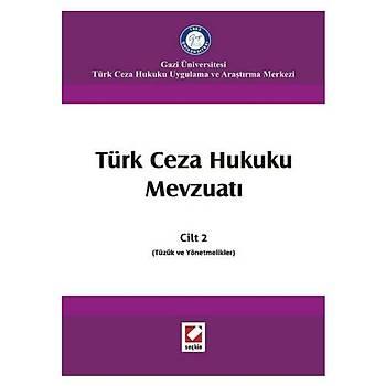 Türk Ceza Hukuku Mevzuatý Cilt 2 (Tüzük ve Yönetmelikler) - Ýzzet Özgenç