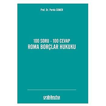 100 Soru - 100 Cevap Roma Borçlar Hukuku - Pervin Somer