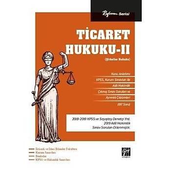 Reform Serisi Ticaret Hukuku - II (Þirketler Hukuku) Gazi Kitabevi Yayýnlarý 2020