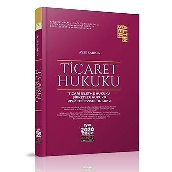 Ticaret Hukuku Konu Anlatýmý Altýn Seri - Ayþe Sarýca Eylül 2020