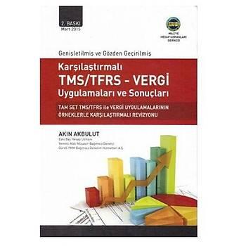 Karþýlaþtýrmalý TMS/TFRS - Vergi Uygulamalarý ve Sonuçlarý - Akýn Akbulut