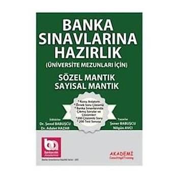 BANKA SINAVLARINA HAZIRLIK SAYISAL MANTIK - SÖZEL MANTIK  - ÜNÝVERSÝTE MEZUNLARI ÝÇÝN AKADEMÝ EÐÝTÝM