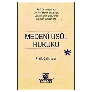 Medeni Usul Hukuku Pratik Çalýþmalar - Murat Atalý, Ýbrahim Ermenek, Ersin Erdoðan, Nurullah Bal