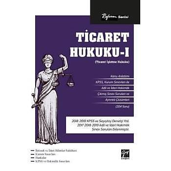 Reform Serisi Ticaret Hukuku I (Ticaret Ýþletme Hukuku) Gazi Kitabevi Yayýnlarý 2020