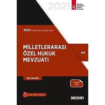 2021 SEÇKÝN MÝLLETLERARASI ÖZEL HUKUK MEVZUATI  ( CEP BOY )