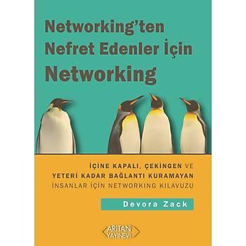 NETWORKING'TEN NEFRET EDENLER ÝÇÝN NETWORKING