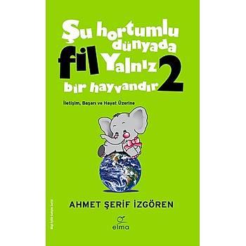 Þu Hortumlu Dünyada Fil Yalnýz Bir Hayvandýr 2 (YEÞÝL KAPAK)