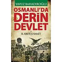 Osmanlıda Derin Devlet ve 2. Abdülhamit - Yavuz Bahadıroğlu