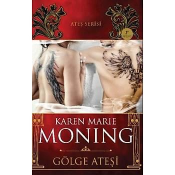 Gölge Ateþi - Karen Marie Moning - Artemis Yayýnlarý