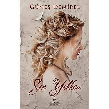 Sen Yokken - Güneþ Demirel - Ephesus Yayýnlarý
