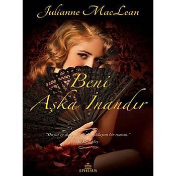 Beni Aþka Ýnandýr - Julianne MacLean - Ephesus Yayýnlarý