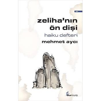 Zeliha'nýn Ön Diþi (Haiku Defteri) -Mehmet Aycý -Okur Kitaplýðý