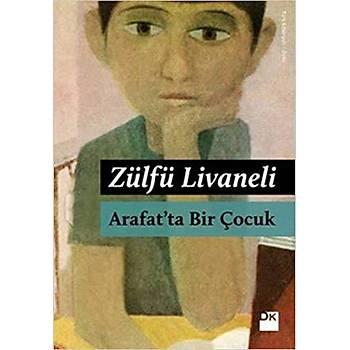 Arafat'ta Bir Çocuk - Zülfü Livaneli - Doðan Kitap