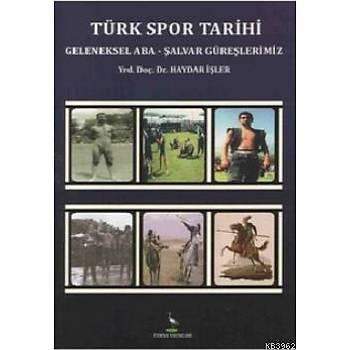 Türk Spor Tarihi - Haydar Ýþler - Turna Yayýncýlýk