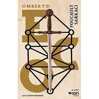 Foucault Sarkacý - Umberto Eco - Can Yayýnlarý