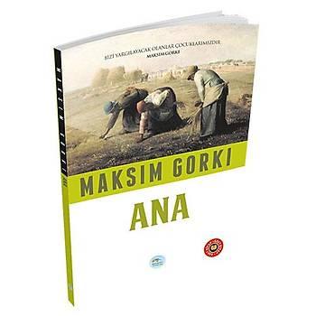 Ana - Maksim Gorki (Özet Kitap) Maviçatý Yayýnlarý