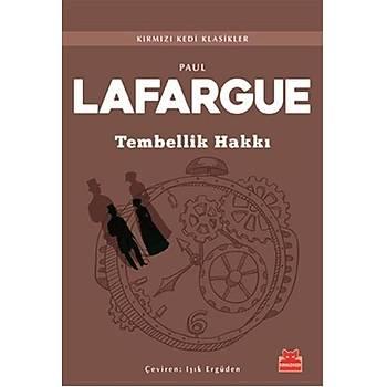 Tembellik Hakký - Paul Lafargue - Kýrmýzý Kedi