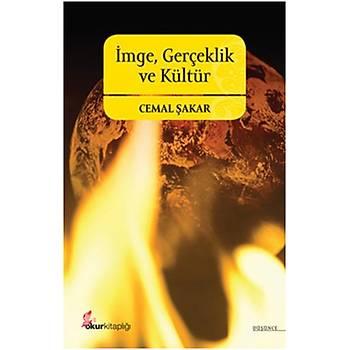 Ýmge, Gerçeklik ve Kültür -Cemal Þakar -Okur Kitaplýðý