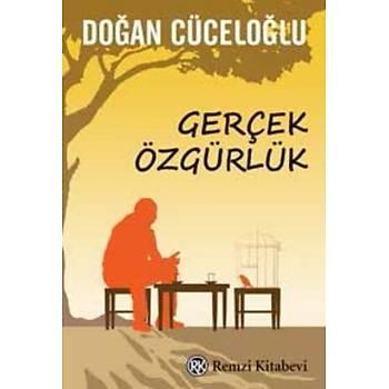Gerçek Özgürlük - Doðan Cüceloðlu - Remzi Kitabevi