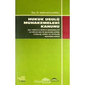 Hukuk Usulü Muhakemeleri Kanunu - Doç. Dr. Abdürrahim Karslý