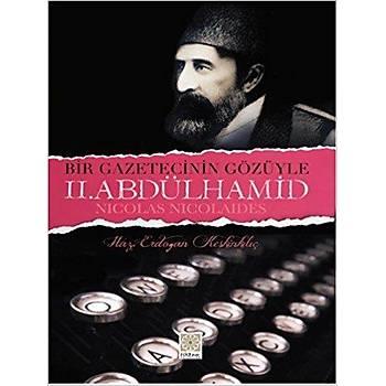 Bir Gazetecinin Gozuyle II.Abdulhamid -Nycolas Nycolaydes