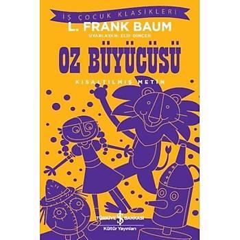 Oz Büyücüsü (Kýsaltýlmýþ Metin) - L. Frank Baum - Ýþ Bankasý Kültür Yayýnlarý