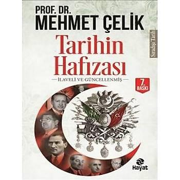 Tarihin Hafýzasý - Mehmet Çelik - Hayat Yayýnlarý