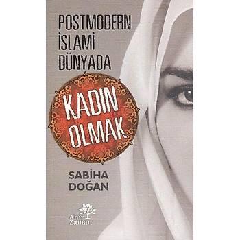 Postmodern Ýslami Dünyada Kadýn Olmak - Sabiha Doðan