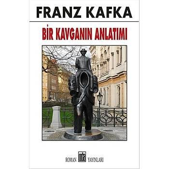 Bir Kavganýn Anlatýmý - Franz Kafka - Oda Yayýnlarý