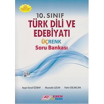 Esen 10.Sýnýf Türk Dili ve Edebiyatý Üçrenk Soru Bankasý (Yeni Müfredat)