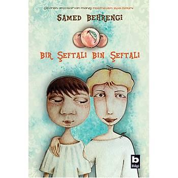 Bir Þeftali Bin Þeftali - Samed Behrengi - Bilgi Yayýnevi